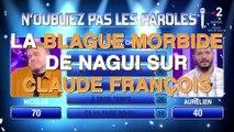 La blague morbide de Nagui sur Claude François dans N'oubliez pas les paroles !