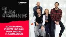 La Boîte à Questions de Elodie Fontan, Philippe Lacheau, Tarek Boudali, Julien Arruti – 05/02/2019
