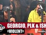 [Exclu] Georgio, PLK & Isha - Violent #PlanèteRap
