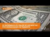 El pago por infracciones de tránsito se incrementó por el alza del salario básico unificado