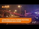 ¡Atención! Cayó el puente peatonal de la Avenida Galo Plaza Lasso