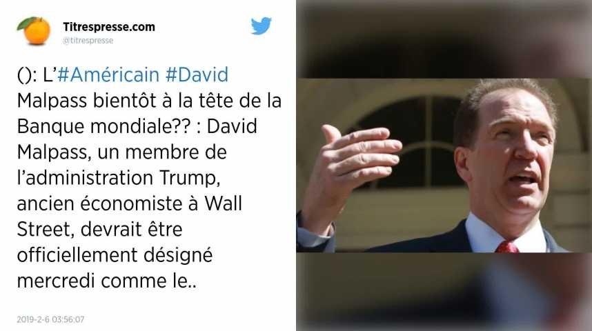 L'Américain David Malpass bientôt à la tête de la Banque mondiale?