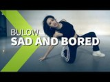 bülow - SAD AND BORED feat. DUCKWRTH / ISOL Choreography.