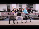 【KY】BLACKPINK — Forever Young FOR BEGINNERS?? XD