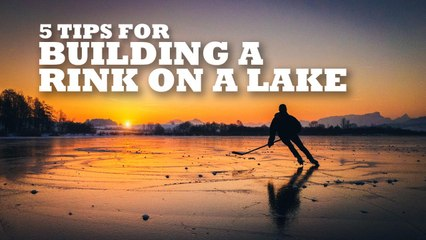 5 tips for building an ice rink on your lake