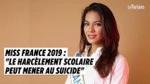 Miss France 2019 : «Le harcèlement scolaire peut mener au suicide»