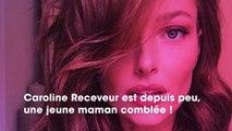 Caroline Receveur : elle quitte la France pour une nouvelle vie avec sa petite famille !