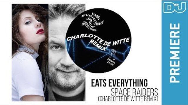 Eats Everything  'Space Raiders (Charlotte de Witte Remix)': DJ Mag premiere
