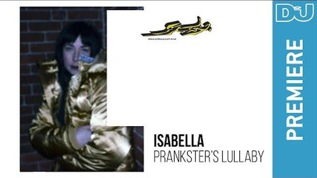 Isabella 'Prankster's Lullaby' I DJ Mag new music premiere