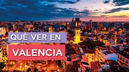 Qué ver en Valencia   10 Lugares imprescindibles