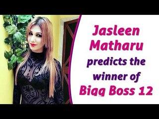Bigg Boss 12: जसलीन मथारू ने की विजेता की भविष्यवाणी