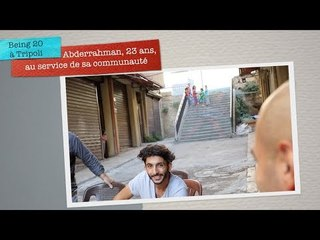 Being 20 à Tripoli - Abderrahman, 23 ans, au service de sa communauté