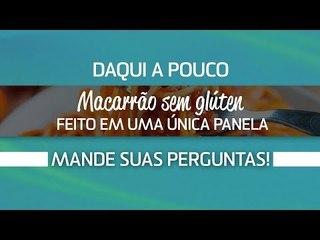 Como fazer macarrão sem glúten em uma panela só com a nutricionista Ângela Cardoso