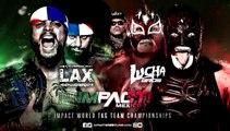 Latin American Exchange (Ortiz & Santana) (c) vs. The Lucha Brothers (Fenix & Pentagon Jr.) Impact World Tag Team Title Match Impact Wrestling