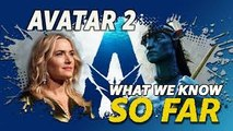 "What We Know About ""Avatar 2"" ... So Far"