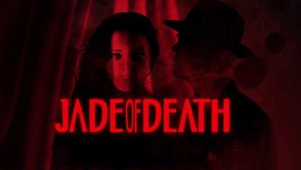 Jade of Death Season 1 - Trailer