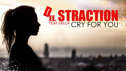 DEE STRACTION Ft. Della - DEE STRACTION - Cry for you (Feat Della)