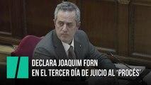 Comparecencia de Joaquim Forn en el juicio del 'procés'