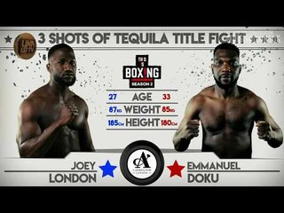*3 SHOTS OF TEQUILA TITLE FIGHT* THIS IS BOXING SEASON 2 - London Vs Doku