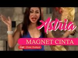 ASTRIA - Magnet Cinta (Official Video Clip)