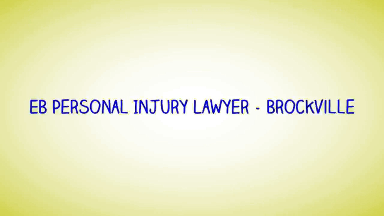 Brockville ON Personal Injury Lawyer – EB Personal Injury Lawyer (800) 314-8169