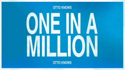 Otto Knows - One In A Million
