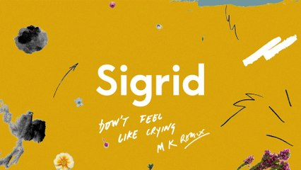 Sigrid - Don't Feel Like Crying