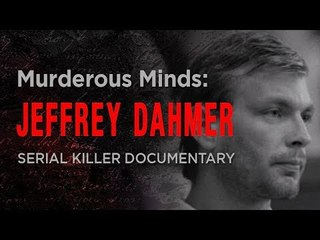 Murderous Minds: The Milwaukee Monster   Jeffrey Dahmer Documentary