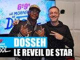 Dosseh - Le réveil de star #MorningDeDifool