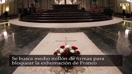 Se busca medio millón de firmas para bloquear la exhumación de Franco