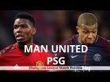 Manchester United v PSG - Champions League Match Preview
