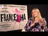 Greta Gerwig Interview Frances Ha