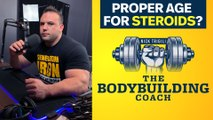 What Is The Proper Age For Bodybuilders To Start Using Steroids? | The Bodybuilding Coach