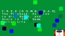 F.R.E.E [D.O.W.N.L.O.A.D] The Playbook: 52 Rules to Aim, Shoot, and Score in This Game Called Life