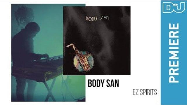 Body San 'EZ Spirits' | DJ Mag new music premiere