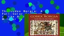The Codex Borgia: A Full-Color Restoration of the Ancient Mexican Manuscript (Dover Fine Art,
