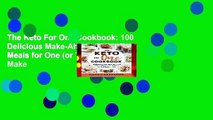 The Keto For One Cookbook: 100 Delicious Make-Ahead, Make-Fast Meals for One (or Two) That Make