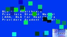 BLS for Healthcare Providers Student Manual (AHA, BLS for Healthcare Providers Student Manual)