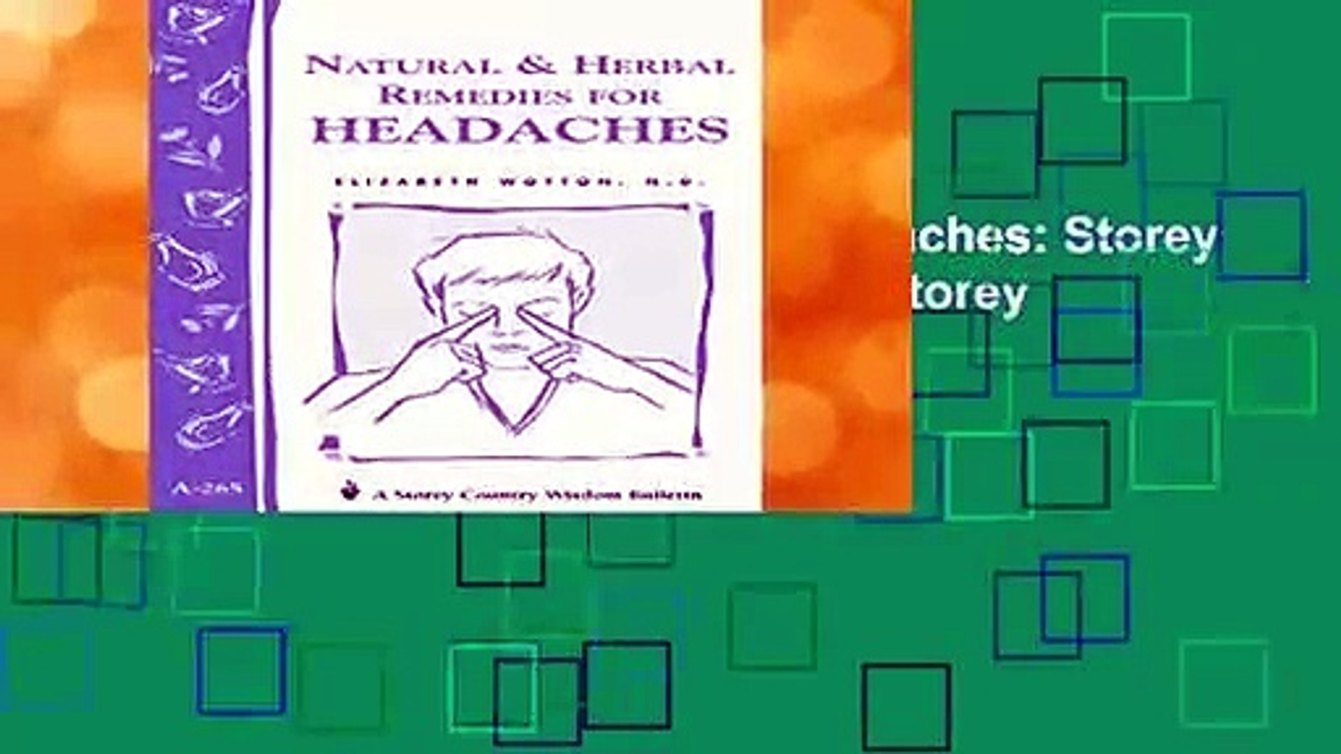 Natural   Herbal Remedies for Headaches: Storey s Country Wisdom Bulletin A-265 (Storey Country