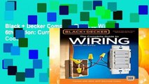 Black + Decker Complete Guide to Wiring, 6th Edition: Current with 2014-2017 Electrical Codes