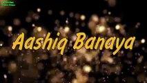 Aashiq Banaya Apne Hate Story 4 Himesh Reshammiya Neha Kakkar New Song 2018 WhatsApp Status