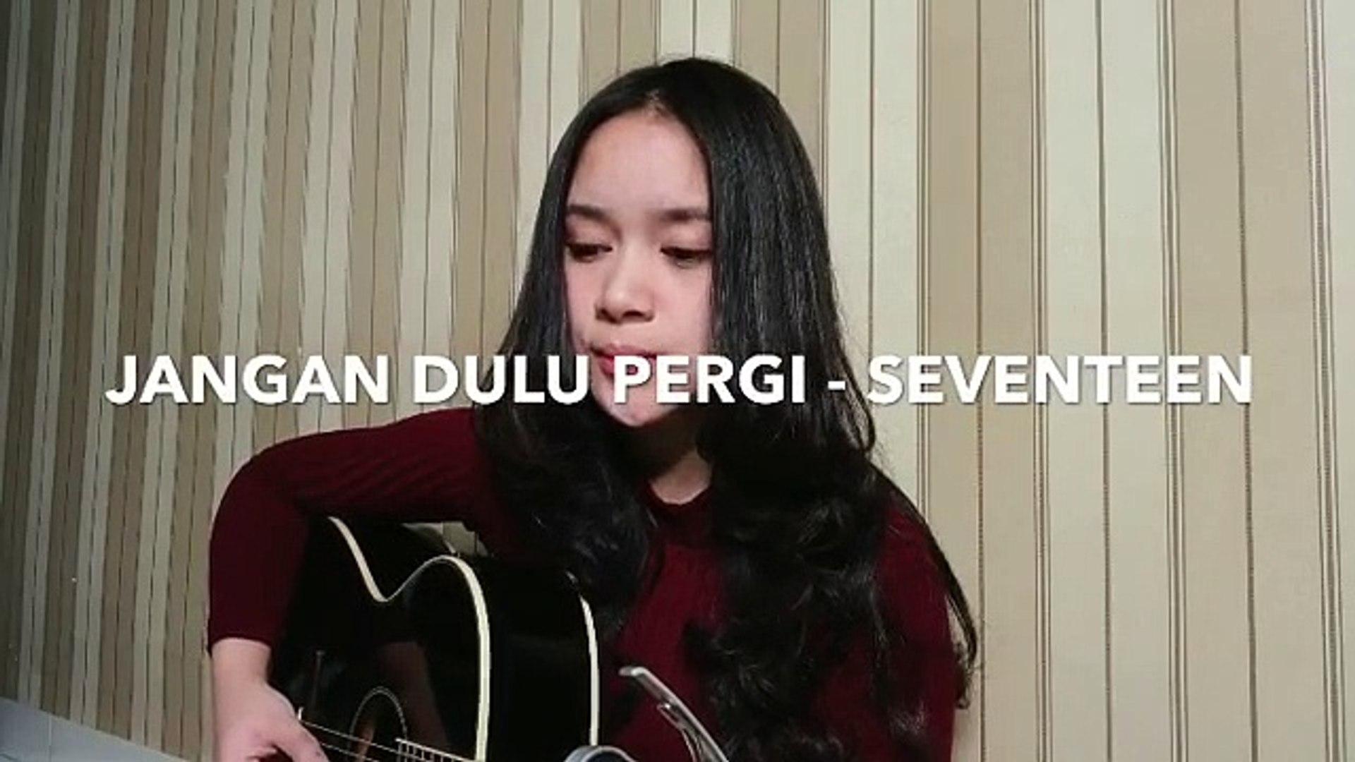Cover Indonesia ! Jangan Dulu Pergi - Seventeen (Cover) Chintya Gabriella