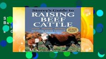 Storey s Guide to Raising Beef Cattle (Storeys Guide to Raising) (Storey s Guide to Raising