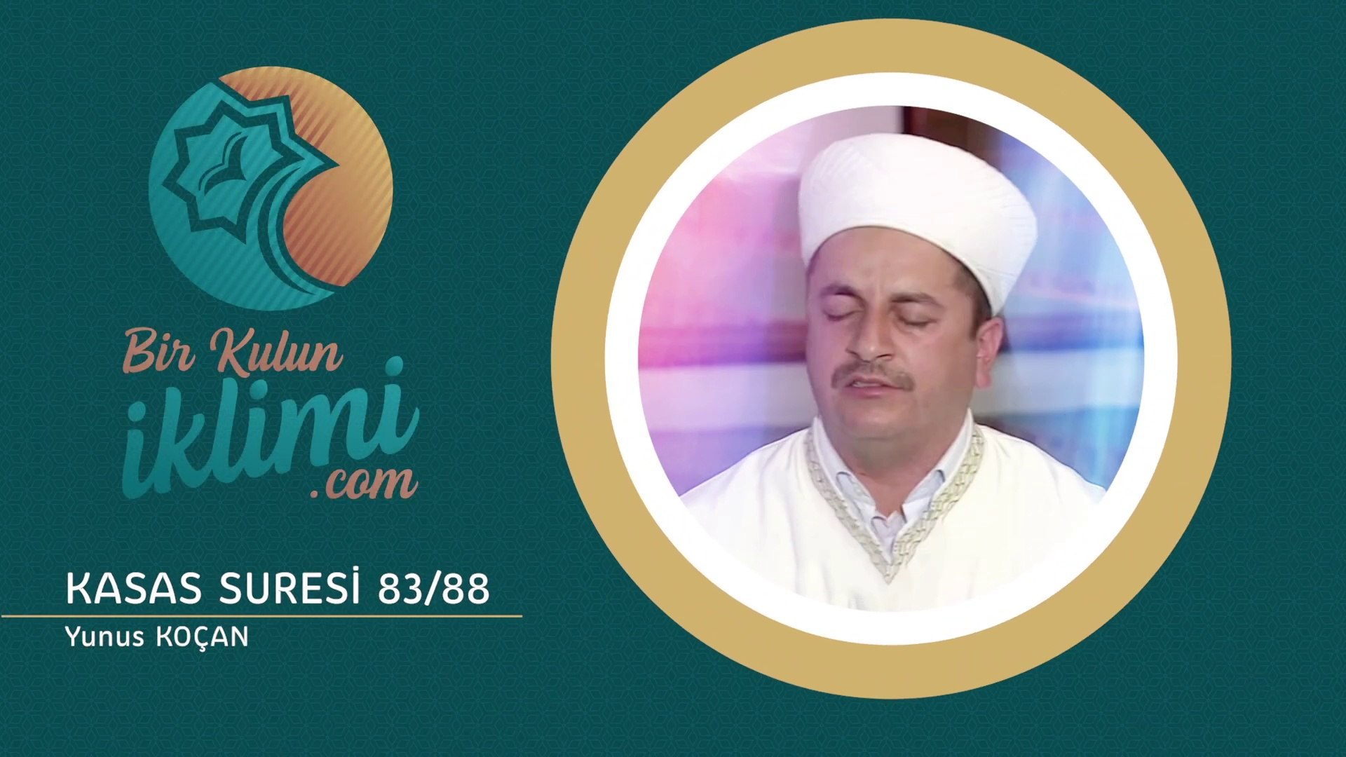 Kasas Suresi 83_88 Yunus KOÇAN - Best Quran Recitation - Quran Tilawat - Harika Tilavet