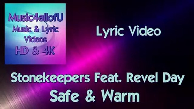 Stonekeepers Featuring Revel Day - Safe &  Warm (The Lyric Video)