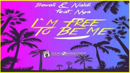 Bovoli & Naldi feat Nya - I'M Free To Be Me