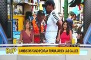 Miraflores: cambistas podrán laborar en las calles hasta el 30 de setiembre