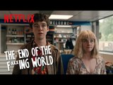 The End of the F***ing World | You and Me Against the World | Netflix