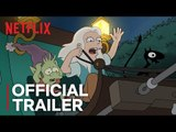 Disenchantment | Official Trailer [HD] | Netflix