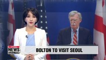 U.S. National Security Advisor John Bolton to visit South Korea this week: CNN